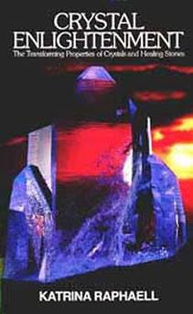 Crystal Enlightenment by Katrina Raphaell