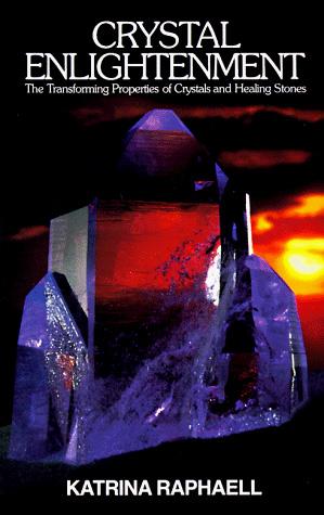 Crystal Enlightenment - Katrina Raphaell
