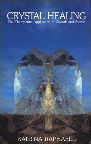 Crystal Healing - Katrina Raphaell